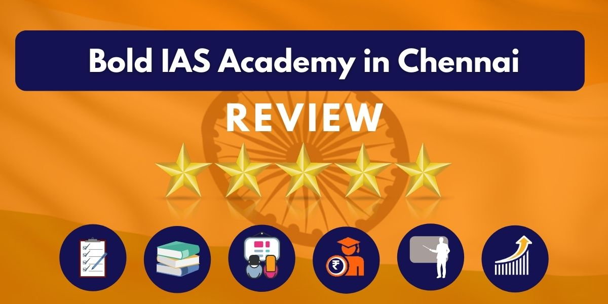 Review of Bold IAS Academy in Chennai