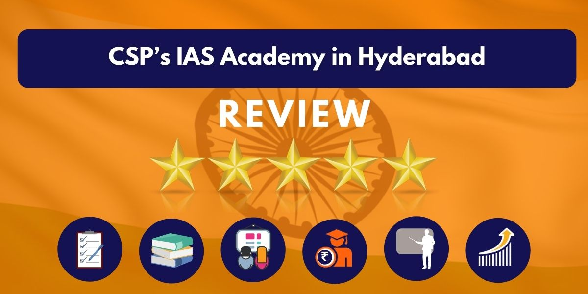 Review of CSP's IAS Academy in Hyderabad