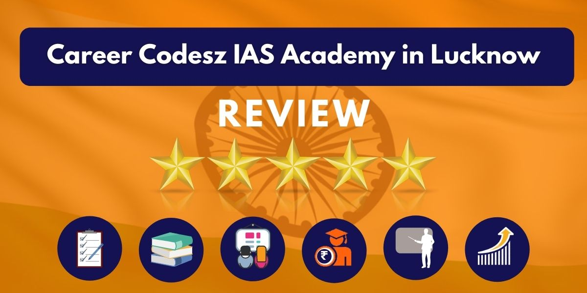 Review of Career Codesz IAS Academy in Lucknow