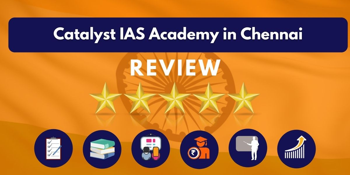Review of Catalyst IAS Academy in Chennai