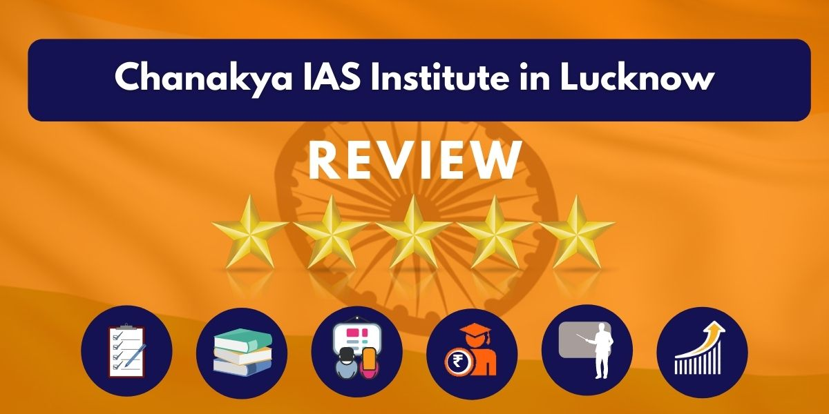 Review of Chanakya IAS Institute in Lucknow