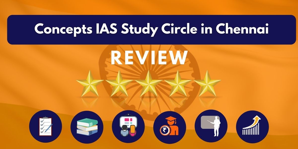 Review of Concepts IAS Study Circle in Chennai