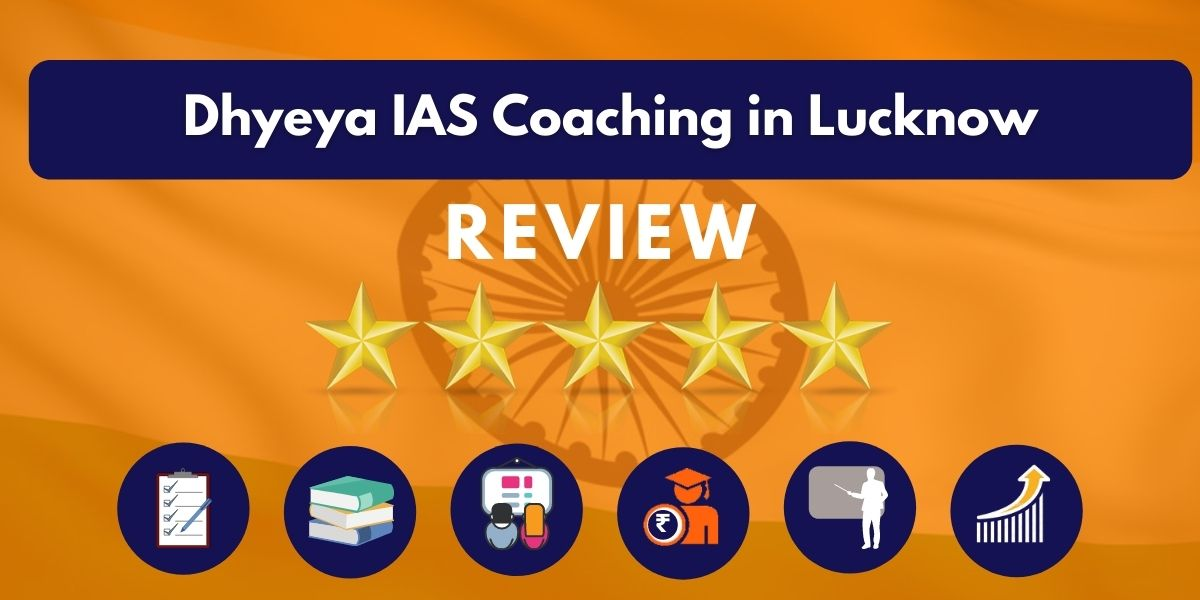 Review of Dhyeya IAS Coaching in Lucknow