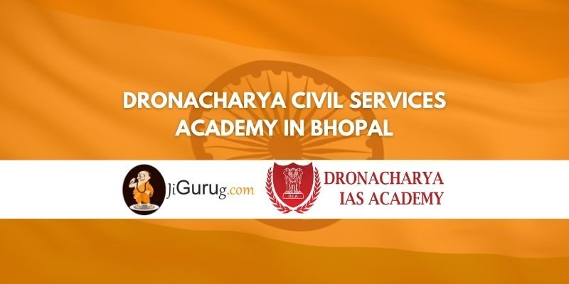 Review of Dronacharya Civil Services Academy in Bhopal