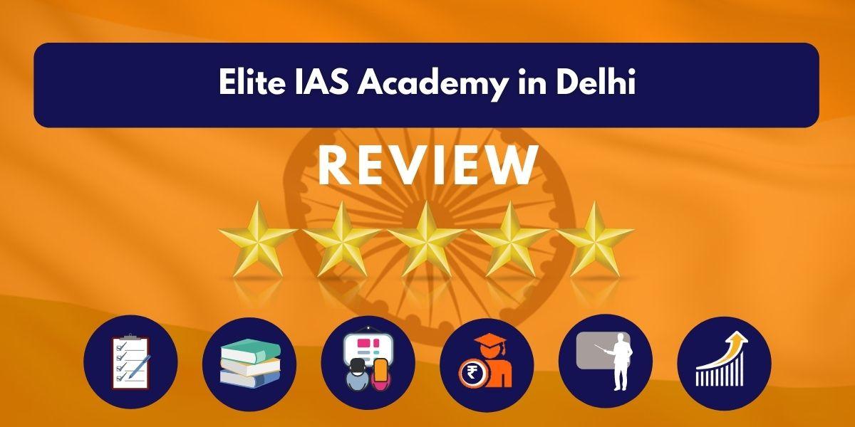 Review of Elite IAS Academy in Delhi