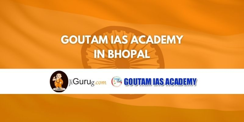 Review of Goutam IAS Academy in Bhopal