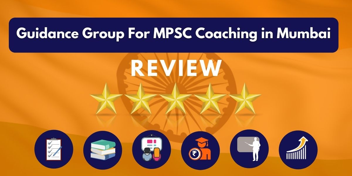 Review of Guidance Group For MPSC Coaching in Mumbai