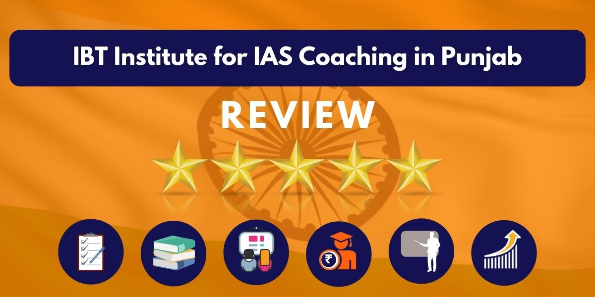 Review of IBT Institute for IAS Coaching in Punjab