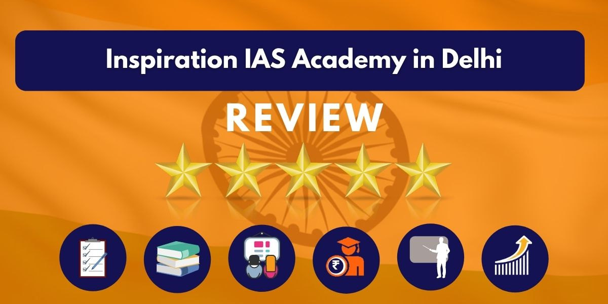Review of Inspiration IAS Academy in Delhi