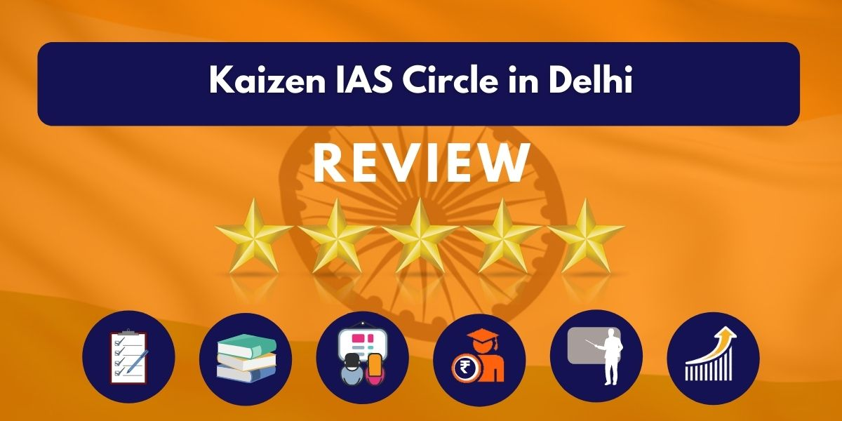 Review of Kaizen IAS Circle in Delhi