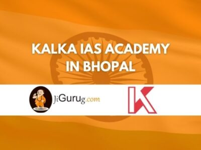 Review of Kalka IAS Academy in Bhopal