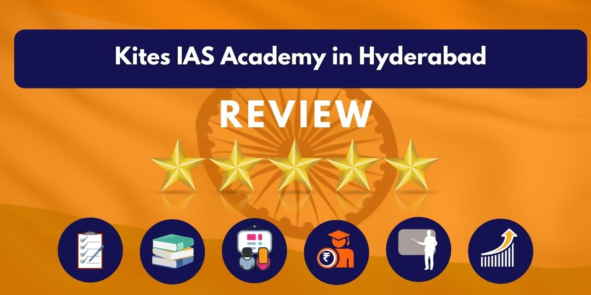 Review of Kites IAS Academy in Hyderabad