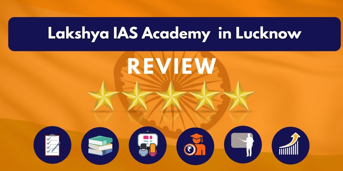 Review of Lakshya IAS Academy in Lucknow