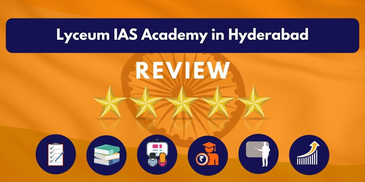 Review of Lyceum IAS Academy in Hyderabad