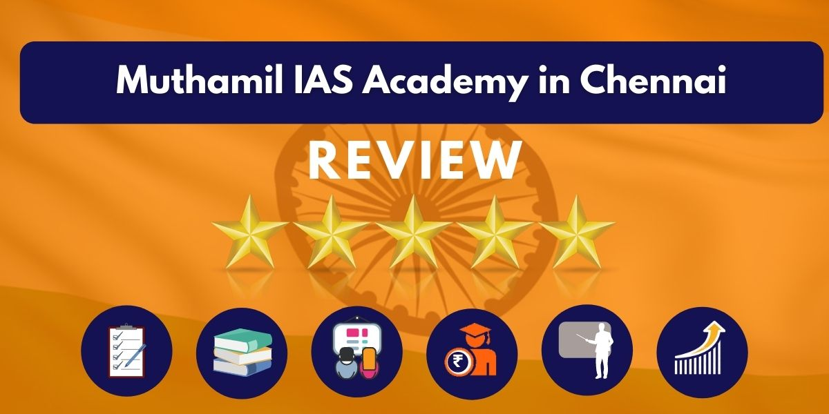 Review of Muthamil IAS Academy in Chennai
