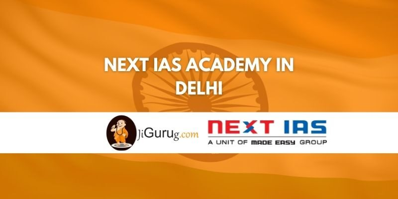 Review of Next IAS Academy in Delhi