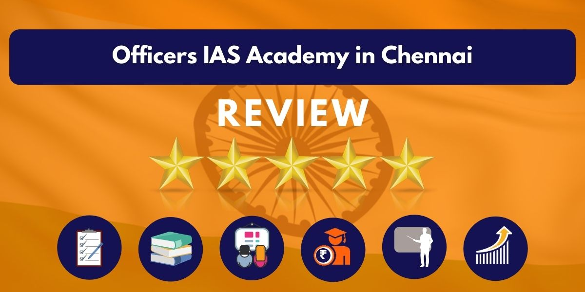 Review of Officers IAS Academy in Chennai