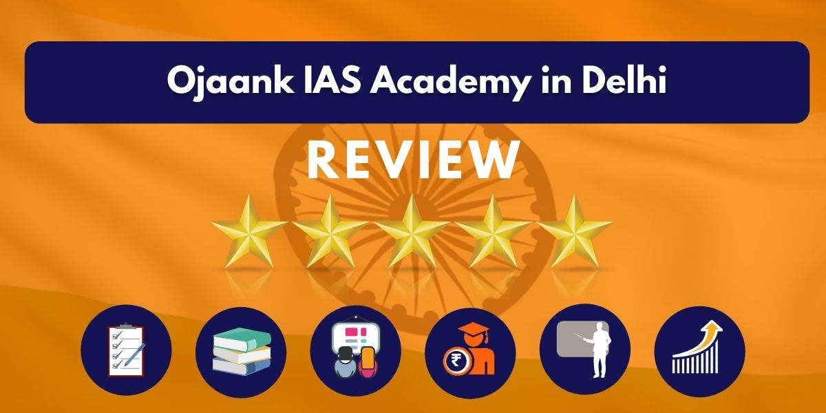 Review of Ojaank IAS Academy in Delhi
