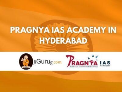 Review of Pragnya IAS Academy in Hyderabad