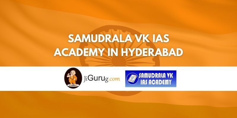 Review of Samudrala VK IAS Academy in Hyderabad