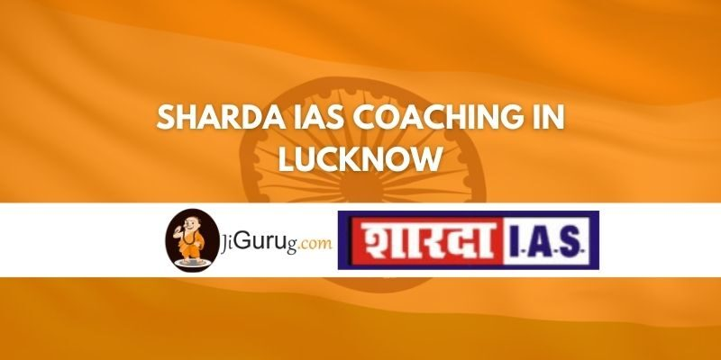 Review of Sharda IAS coaching in Lucknow