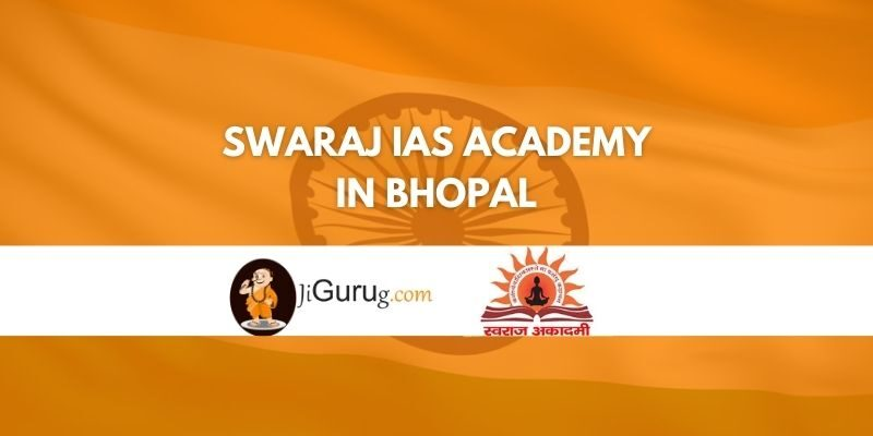 Review of Swaraj IAS Academy in Bhopal Review
