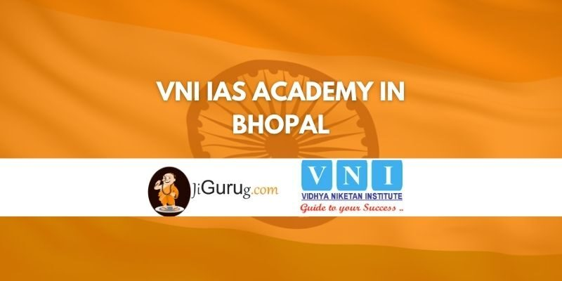 Review of VNI IAS Academy in Bhopal