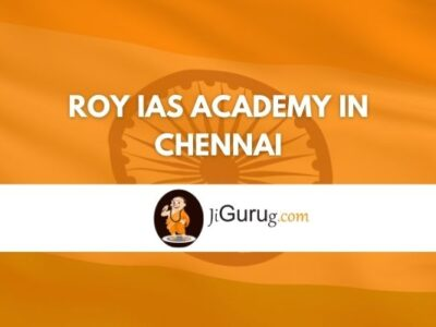 Roy IAS Academy in Chennai Review