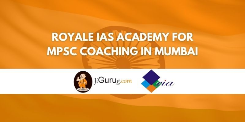 Royale IAS Academy for MPSC Coaching in Mumbai Review