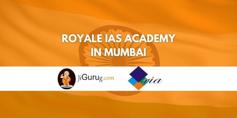 Royale IAS Academy Mumbai Review