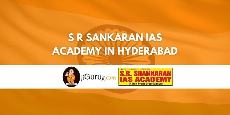 S R Sankaran IAS Academy in Hyderabad Review