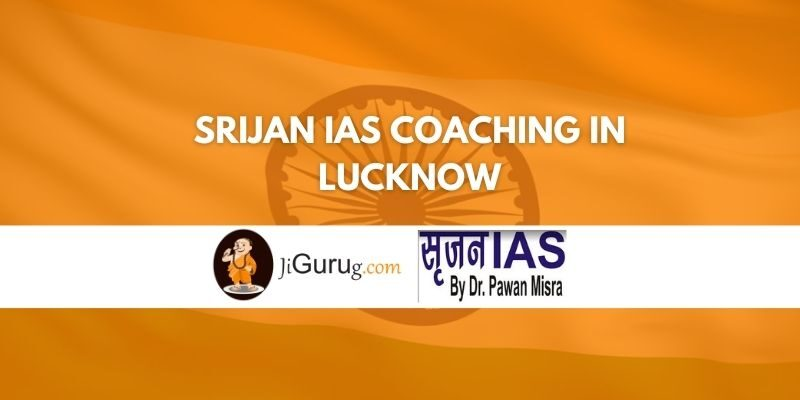 SRIJAN IAS Coaching In Lucknow Review
