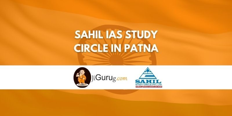 Sahil IAS Study Circle in Patna Review