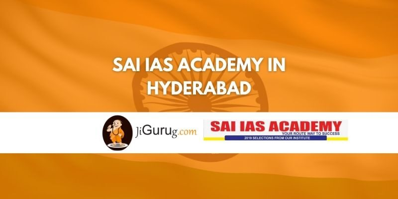 Sai IAS Academy in Hyderabad Review