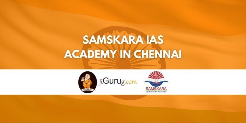 Samskara IAS Academy in Chennai Review