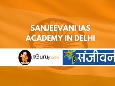 Sanjeevani IAS Academy in Delhi Review