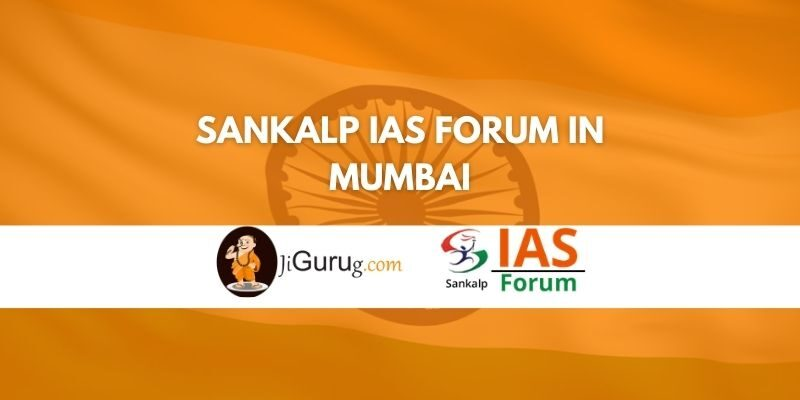 Sankalp IAS Forum in Mumbai Review
