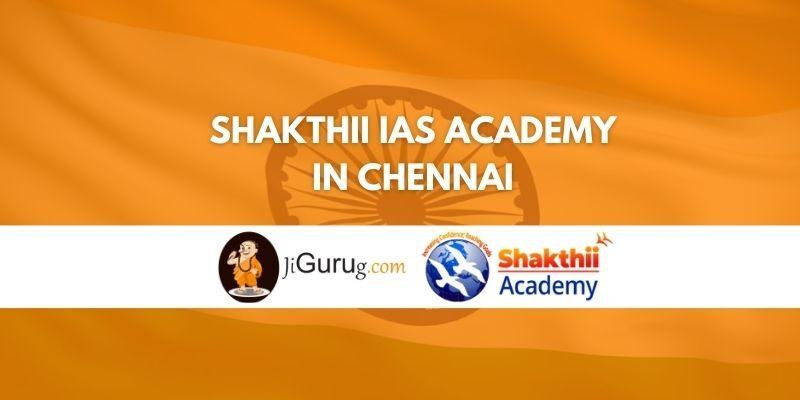 Shakthii IAS Academy in Chennai Review