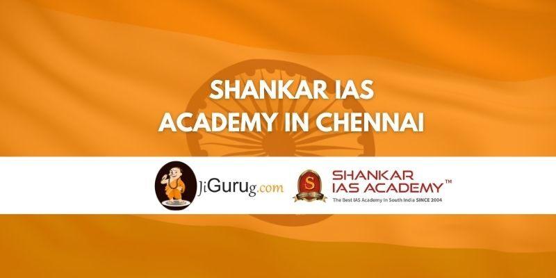 Shankar IAS Academy in Chennai Review