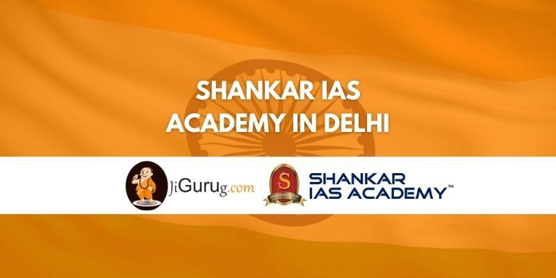 Shankar IAS Academy in Delhi Review