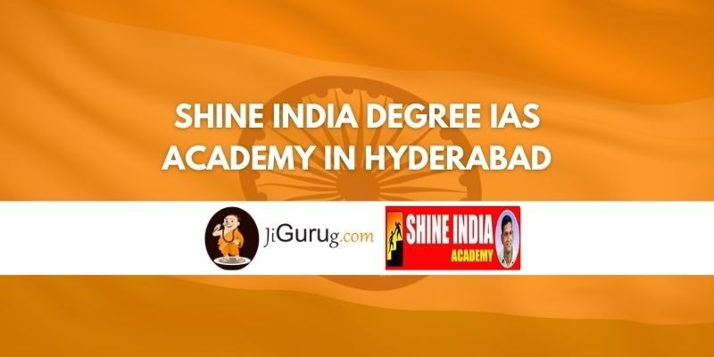 Shine India Degree IAS Academy in Hyderabad Review