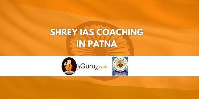 Shrey IAS Coaching in Patna Review
