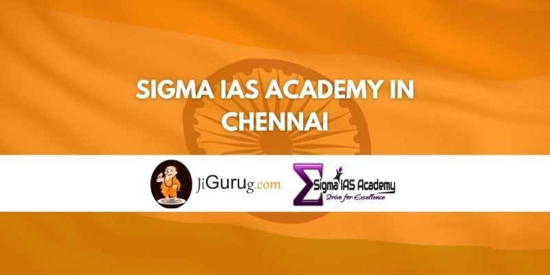 Sigma IAS Academy in Chennai Review