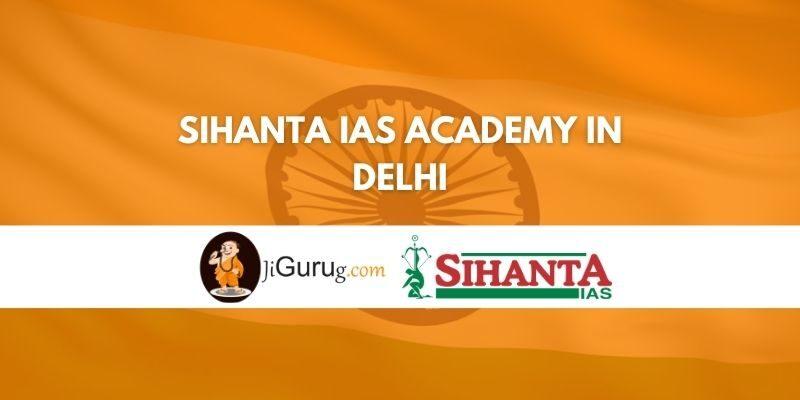 Sihanta IAS Academy in Delhi Review