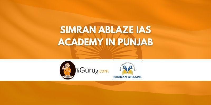 Simran Ablaze IAS Academy in Punjab Review