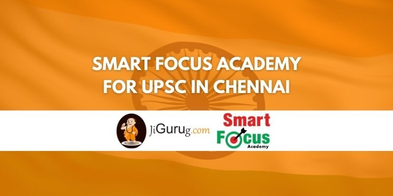 Smart Focus Academy for UPSC in Chennai Review