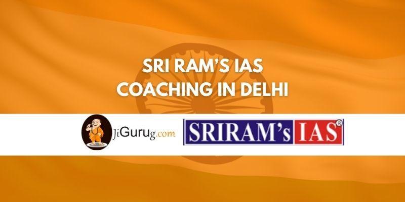 Sri Ram's IAS Coaching in Delhi Review