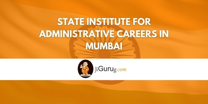 State Institute for Administrative Careers in Mumbai Review