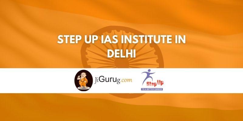Step Up IAS Institute in Delhi Review
