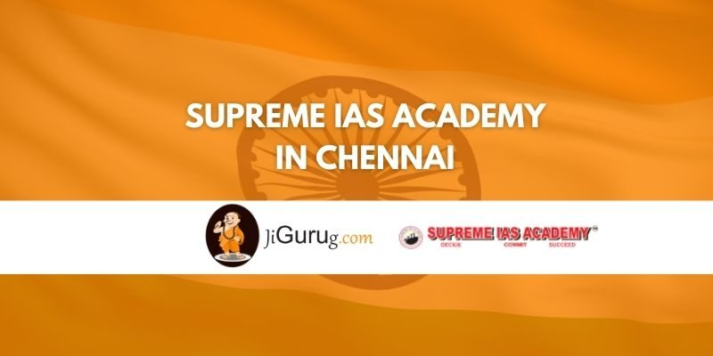 Supreme IAS Academy in Chennai Review